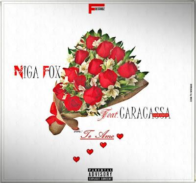 Niga Fox feat. Caracassa Guevara - Te amo