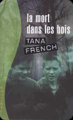 La mort dans les bois de Tana French