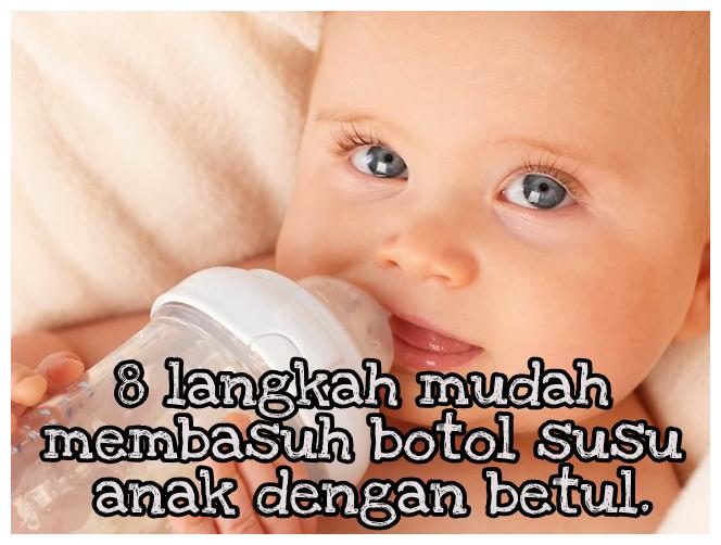 8 langkah mudah membasuh botol susu anak dengan betul.
