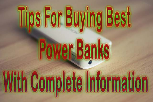 Top 10+ Tips For Buying Best Power Banks