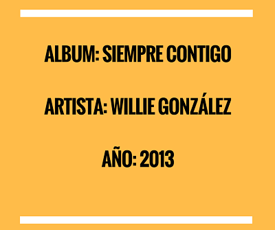 SIEMPRE CONTIGO - WILLIE GONZALEZ (2013)