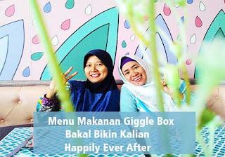 Menu Makanan Giggle Box Bikin kalian Bakal Happily Ever After