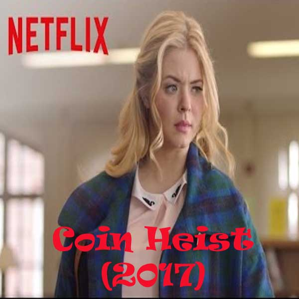 Coin Heist, Coin Heist Synopsis, Coin Heist Trailer, Coin Heist Review
