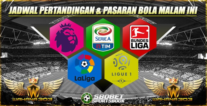Jadwal Pertandingan dan Pasaran Bola 24 Januari 2018