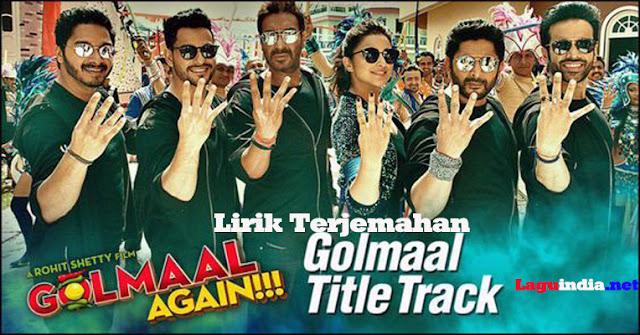 Golmaal Title Track Lirik Terjemahan Indonesia (2017)