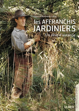 http://www.editions-ulmer.fr/editions-ulmer/les-affranchis-jardiniers-un-reve-d-autarcie-152-cl.htm