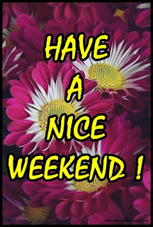 have a nice wekend