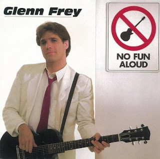 Glenn Frey's No Fun Aloud