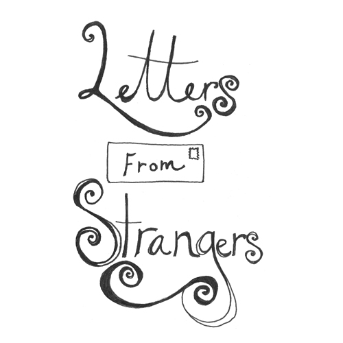 Letters From Strangers: Your Humble Narrator