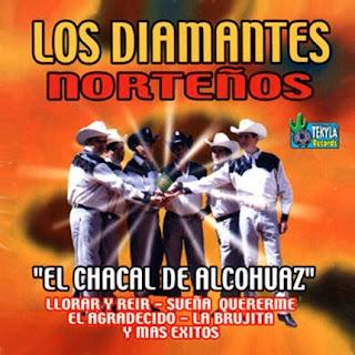 Los Diamantes Norteños El chacal de Alcohuaz