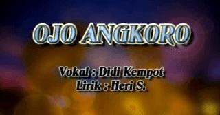 Lirik Lagu Ojo Angkoro - Didi Kempot