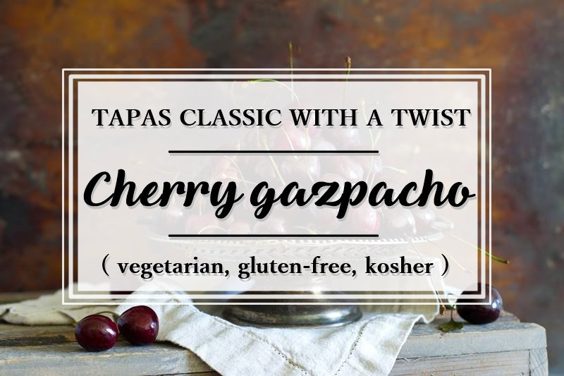 cherry gazpacho_tapas_vegetarian_gluten-free_kosher_Under the Andalusian Sun_food blog_1