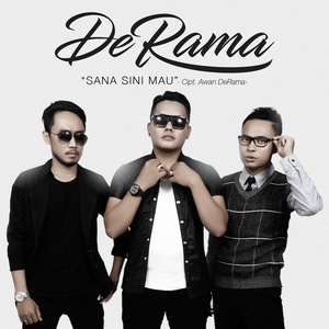 DeRama - Sana Sini Mau