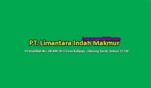 Lowongan Kerja PT. Limantara Indah Makmur Bekasi