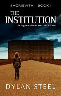 The Institution - a gripping dystopian by Dylan Steel