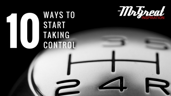 10 Ways to start taking control