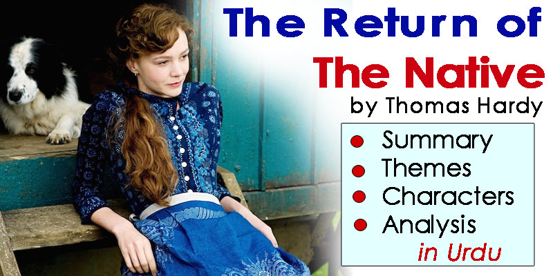 The Return of The Native in Urdu by Thomas Hardy: Summary, Themes, Characters, Analysis | eCarePK.com