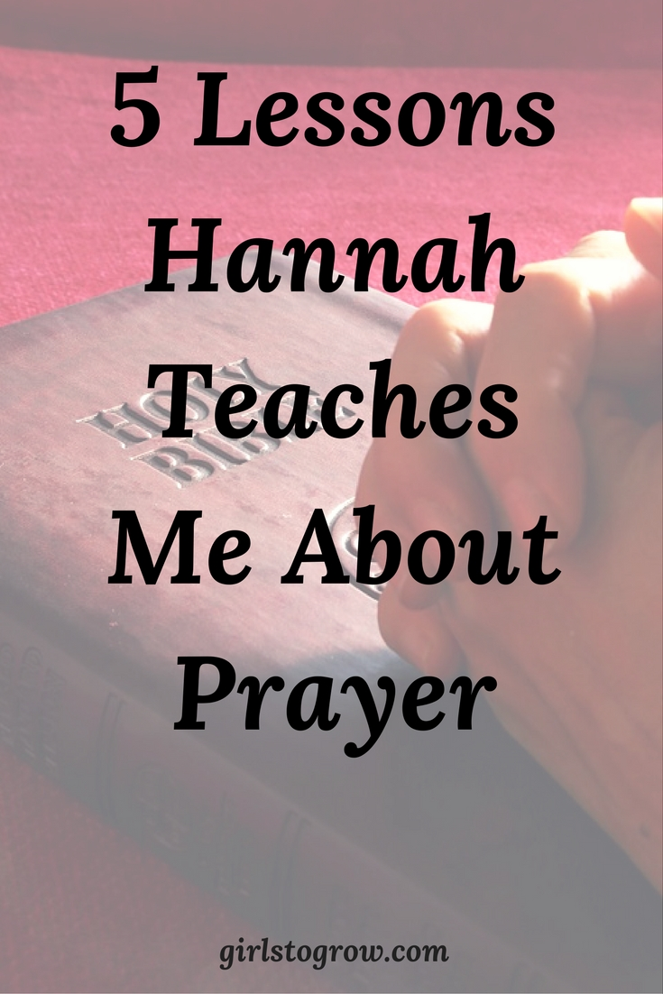 What Hannah Teaches Me About Prayer - Girls To Grow