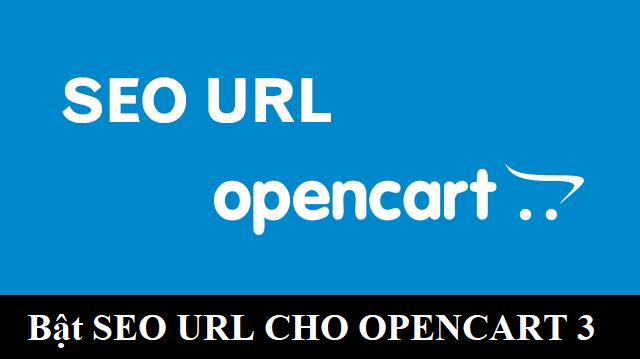 Cách bật seo URL trong Opencart 3.0.2.0