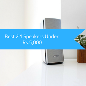 10 Best 2.1 Speaker Under 5000 In India - Buying Guide