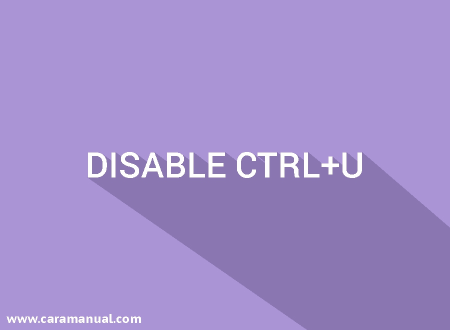 Cara Memasang Script Anti CTRL+U Otomatis Redirect