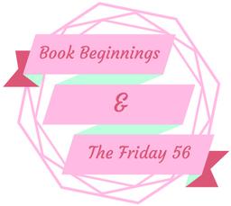 Book Beginnings | The Friday 56: My Dear Hamilton by Stephanie Dray & Laura Kamoie