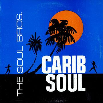 THE SOUL BROS. - Carib Soul (1967)