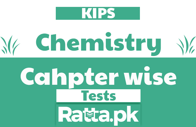 KIPS Chemistry Unit Wise Tests - Chapter Wise Test papers pdf - Ratta pk