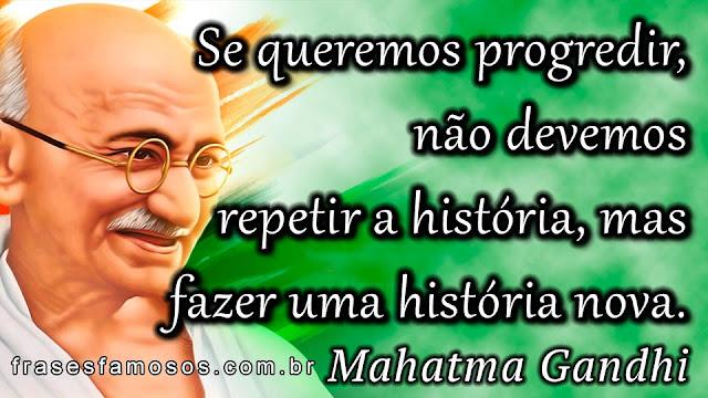 Se queremos progredir - Mahatma Gandhi