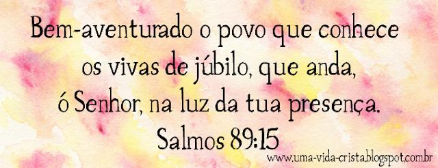 Blog Uma Vida Cristã - Salmo 89:15