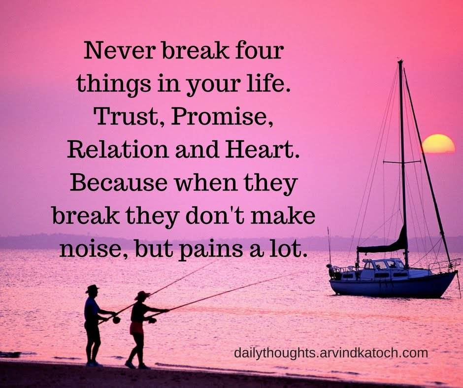 Never break four things in your life (Daily Thought) - Best