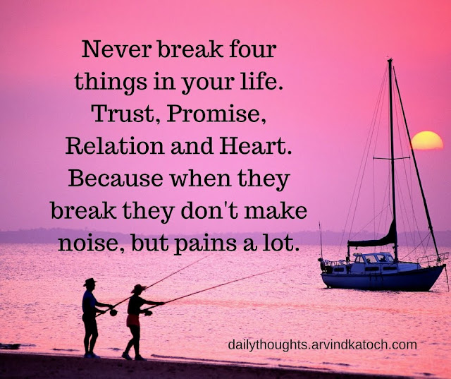 Never, break, things, life, Daily Thought, Meaning,