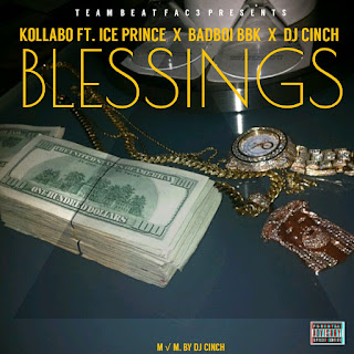 Kollabo Ft. Ice Prince X Badboi BBK X Dj Cinch - Blessings | Cover