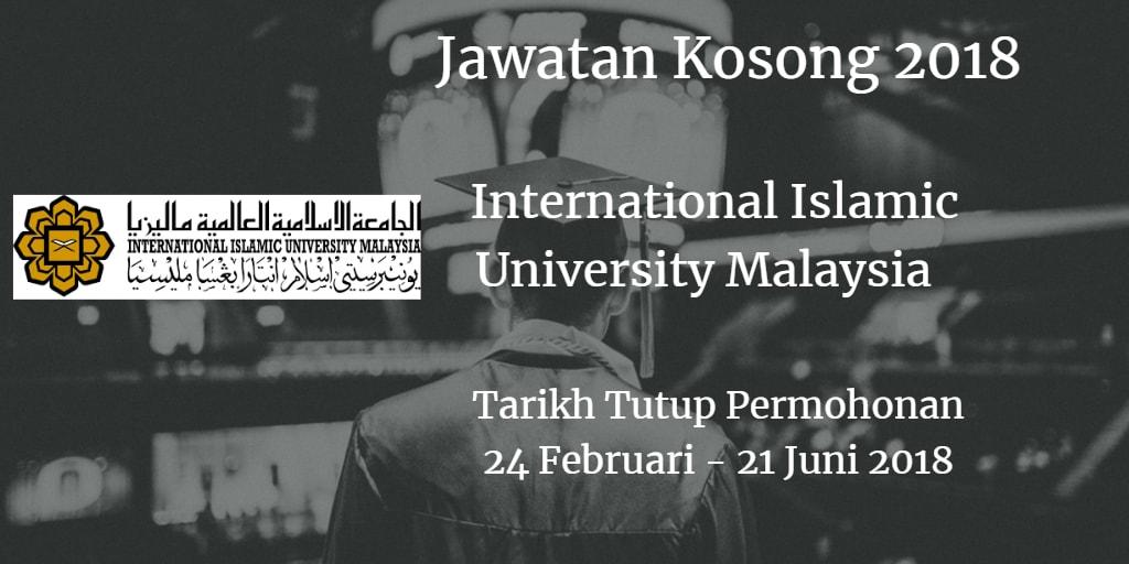 Jawatan Kosong IIUM 24 Februari - 21 Juni 2018