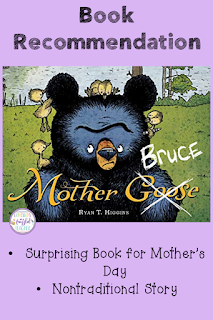Looking for read aloud suggestions for Mother's Day? Then this blog post is for you! Inside you will find nontraditional book suggestions as well as more traditional ones. Engage all of your learners with these books. This especially includes students raised by grandparents, aunts, foster parents, or other relatives. A summary of the main book, Mother Bruce, as well as teaching suggestions are included. {Preschool, Kindergarten, First, Second, and Third Grade Students}