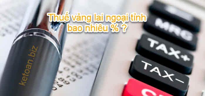 Một số lưu ý về thuế khi bán hàng vãng lai ngoại tỉnh
