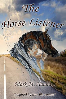 The Horse Listener: Inspired by True Life Events - a book by Mark Hanna