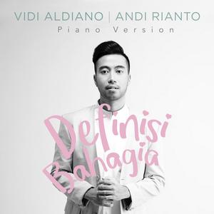 Vidi Aldiano - Definisi Bahagia (Feat. Andi Rianto) [Piano Version]