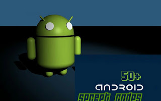 Top 50+ Android Secret Codes For All Android phone in 2017