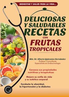 Deliciosas y saludables recetas con frutas tropicales (Editorial Citmatel)