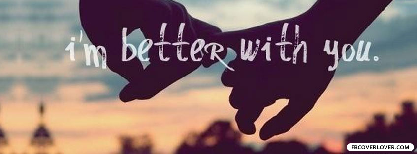 im better with you