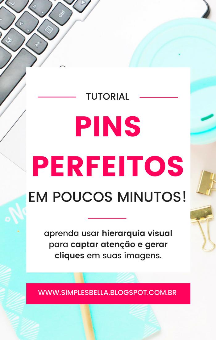 Tutorial - Aprenda a criar Pins perfeitos em poucos minutos e use a hierarquia visual para conseguir captar atenção e cliques em suas imagens.