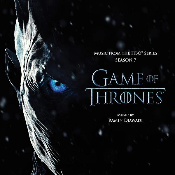 Ramin Djawadi - Game of Thrones: Season 7 (Music from the HBO® Series) Cover