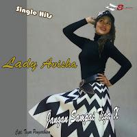 Lirik Lagu Lady Avisha Jangan Sampai Tiga X