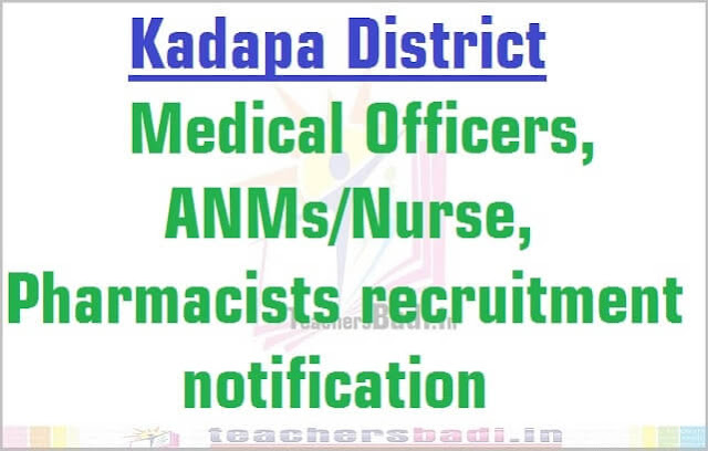 Kadapa Medical Officers, ANMs/Nurse, Pharmacists 2016 recruitment