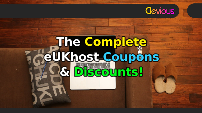 The Complete eUKhost Coupons & Discounts! - Clevious