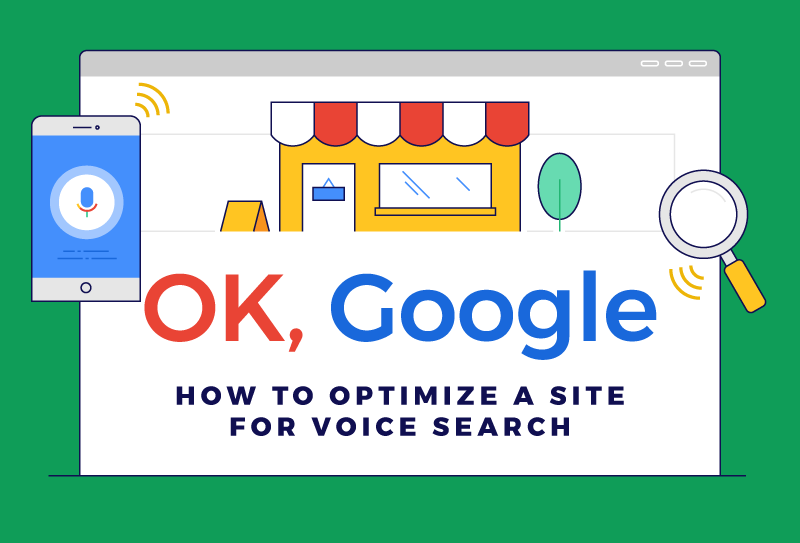 OK, Google: How Do I Optimize My Site for Voice Search?