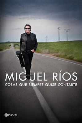 Cosas que siempre quise contarte - Miguel Ríos (2013)