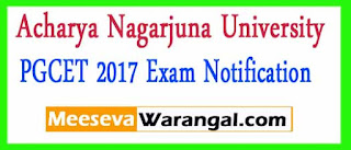 Acharya Nagarjuna University PGCET 2017 Exam Notification