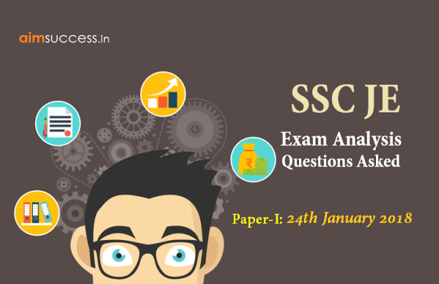 SSC JE Exam Analysis & Questions Asked Paper-I 23rd January 2018